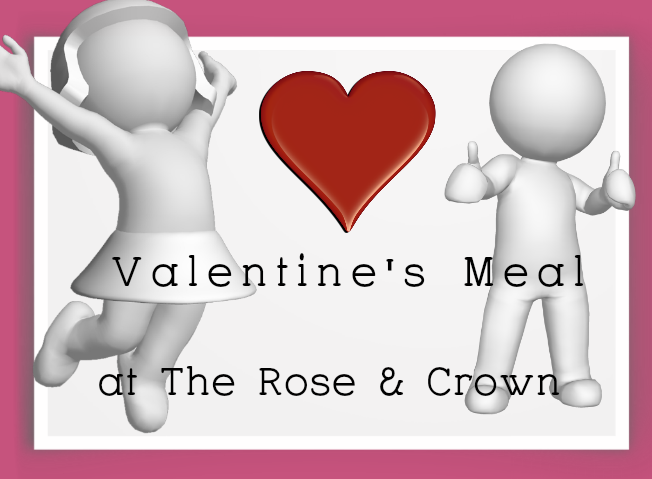 Valentine's Meal at The Rose & Crown